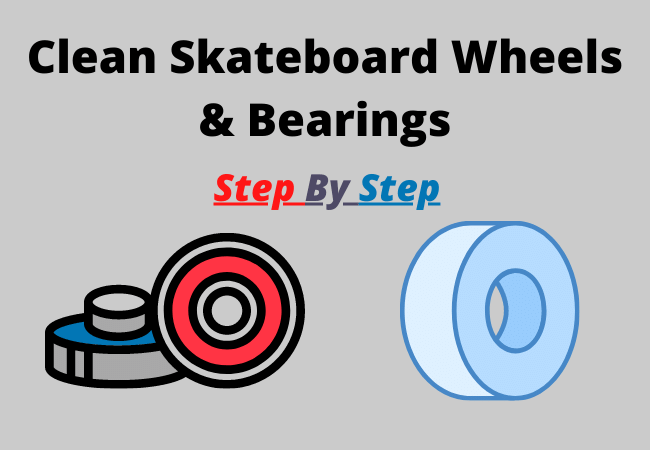 How To Clean Skateboard Wheels And Bearings