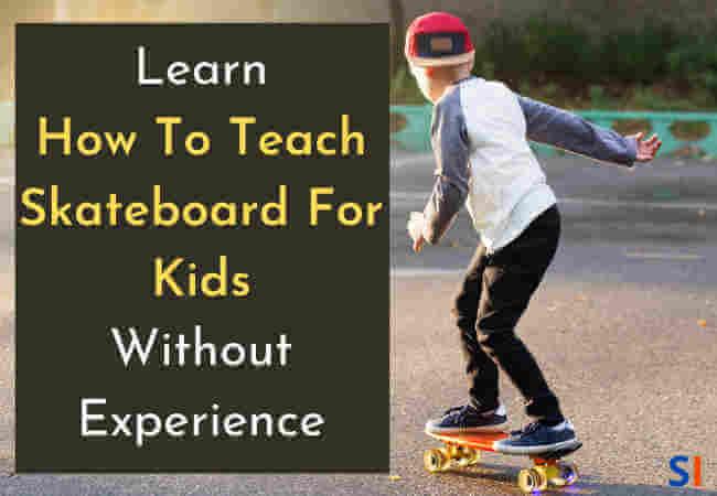 How To Teach Skateboard for Kids