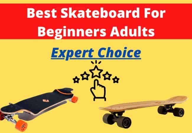 Best Skateboard For Beginners Adult